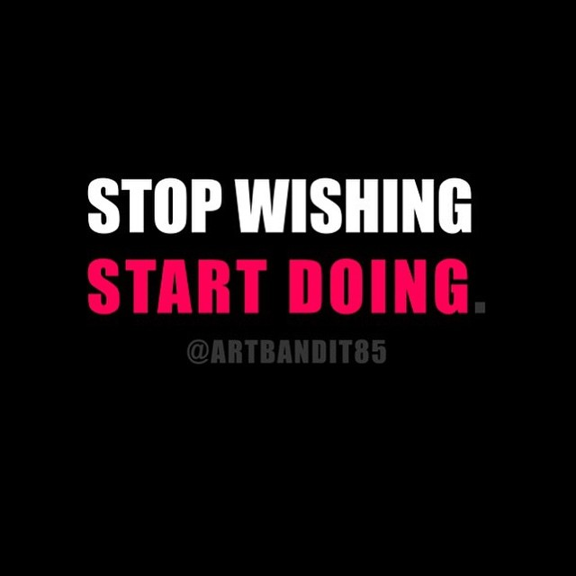 Stop #wishing & start #doing... #time is #money got get yours! -check out the works of @artbandit85 very talented