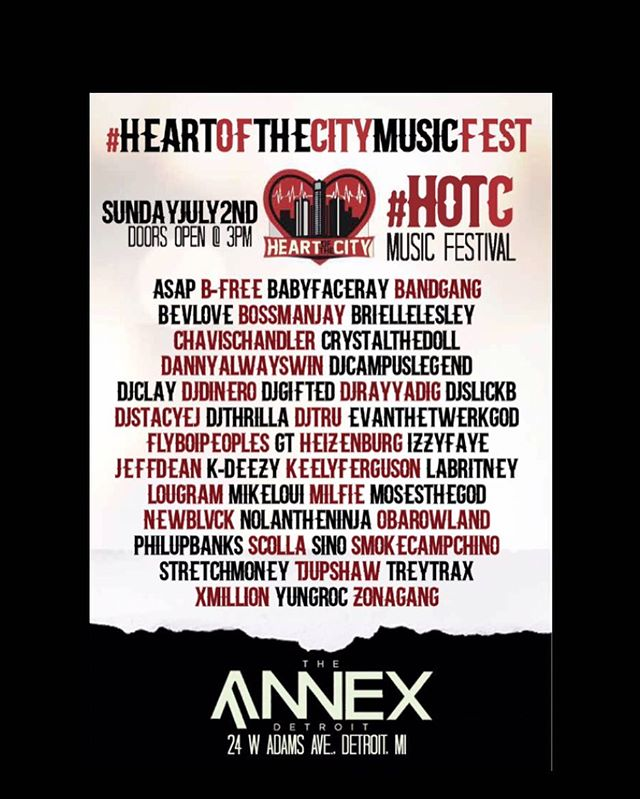Tickets AVAILABLE NOW! Hotc313.eventbrite.com  Come Experience the 1st Annual Heart Of The City Music Festival! @heartofthecitymusicfest ......................................... Sunday July 2nd Annex  24 W Adams Ave Detroit, MI 48226 3pm  This is a continuous event with no breaks in the entertainment!!