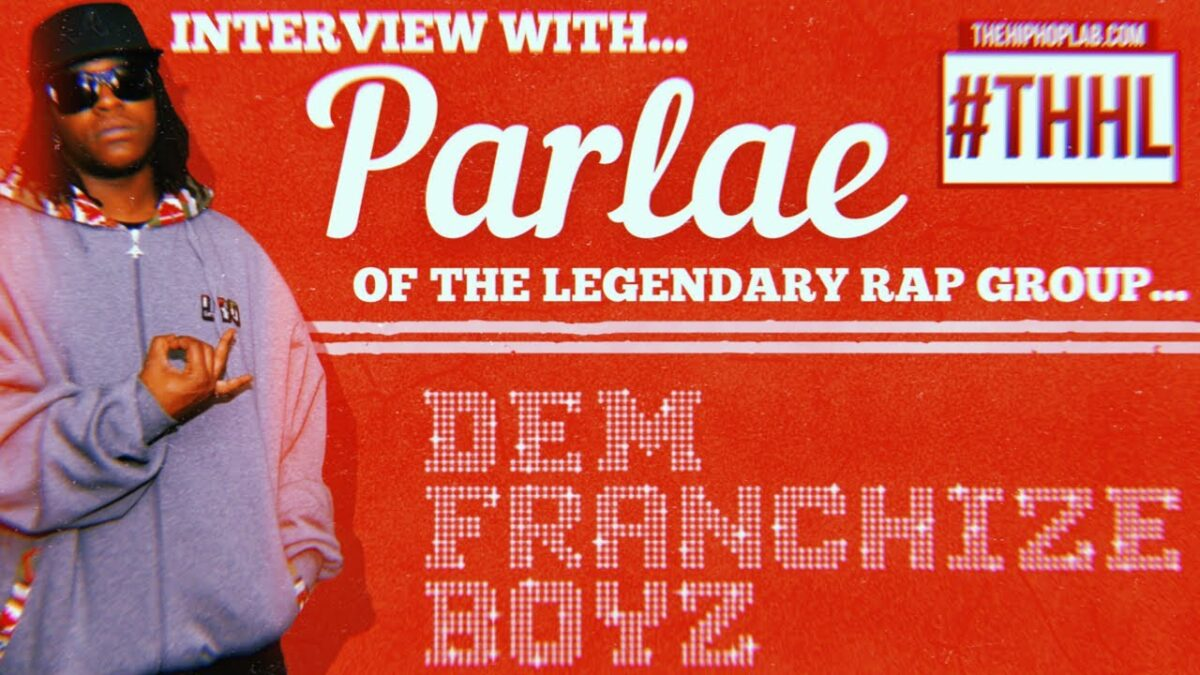 Parlae-of-Dem-Franchise-Boyz-talks-Lean-With-It-Rock-With-It-Fabo-Origins-of-Snap-Music-amp-More